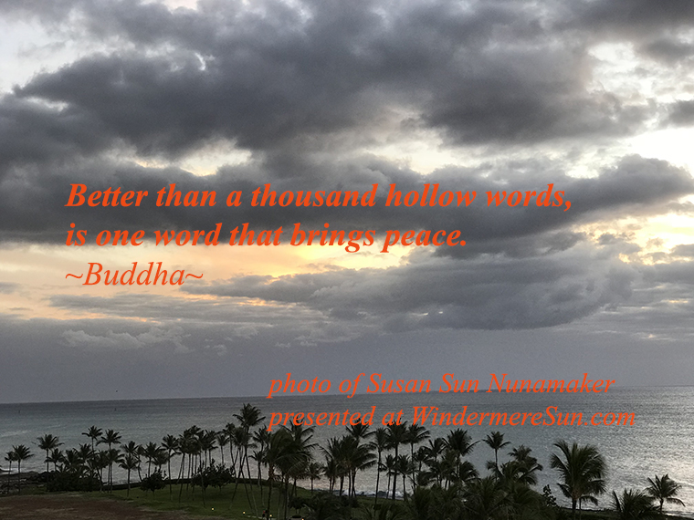quote of 12-9-2017, Better Than A Thousand hollow words, quote of Buddha, photo of Susan Sun Nunamaker final