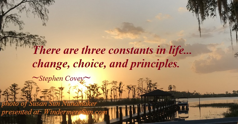quote of 04-07-2018, 3 constants in life, quote of Stephen Covey, photo of Susan Sun Nunamaker final