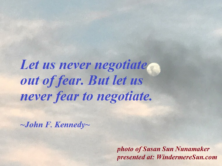 quote of 05-26-2018, Let us never negotiate out of fear..... final