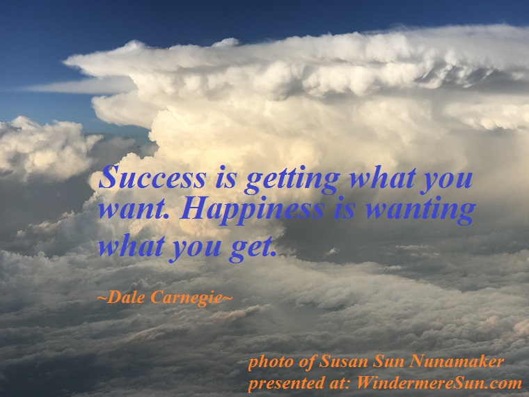 quote of 06-02-2018, clouds, success is getting what you want. Happiness is..... finaljpg