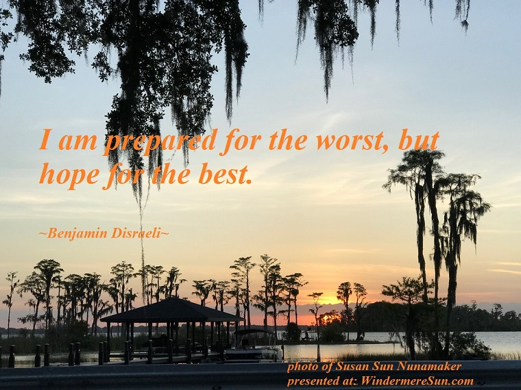 quote of 5-19-2018, I am prepared for the...., quote by Benjamin Disraeli, photo by Susan Sun Nunamaker final final