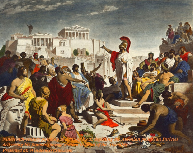 Democracy,Nineteenth-century painting by Philipp Foltz depicting the Athenian politician Pericles delivering his famous funeral oration in front of the Assembly final
