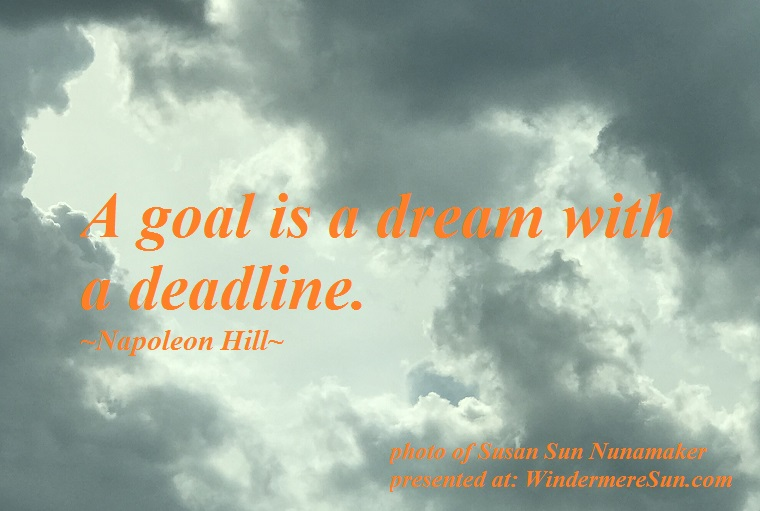 Quote of 07-14-2018, a goal is a dream with a deadline, quote of Napoleon Hill, photo of Susan Sun Nunamaker final