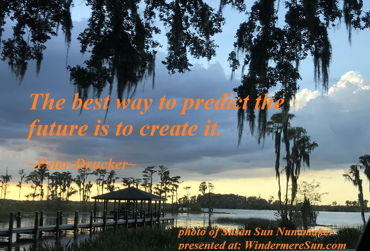 quote of 10-20-2018, the best way to predict the future is to create it, quote of peter drucker, photo of susan sun nunamaker final