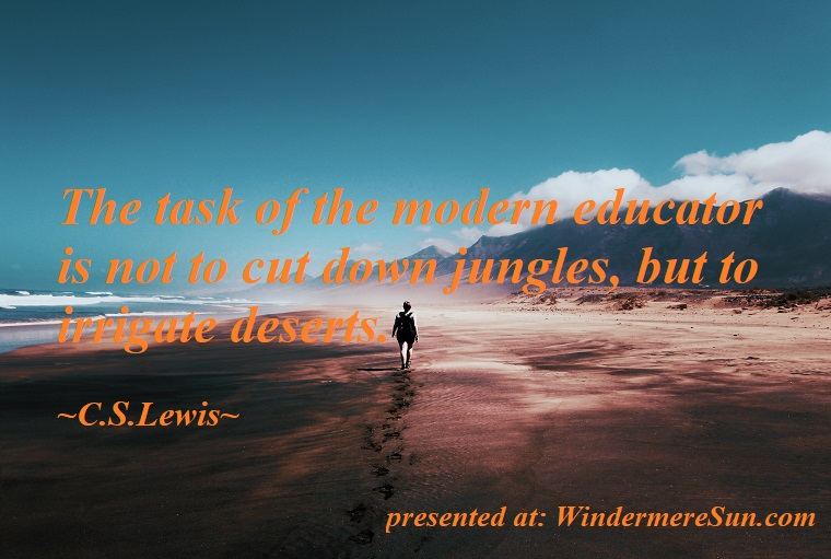 quote of 12-15-2018, The task of the modern educator is not to cut down jungles, but to irrigate deserts, quote of C.S. Lewis,alone-beach-blue-skies-934718 final