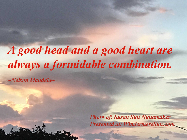 Quote of 3-16-2019, a good head and a good heart is always a formidable combination, quote of Nelson Mandela, photo of Susan Sun Nunamaker final jpg