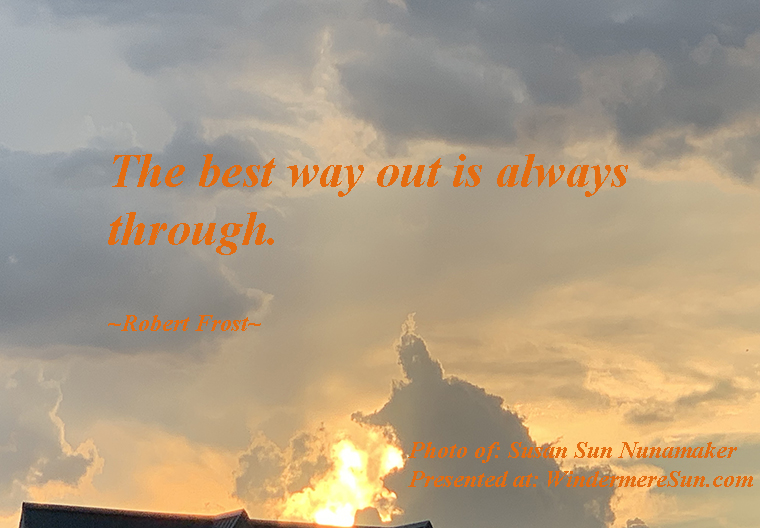 Quote of 05-11-2019, the best way out is always through, quote of robert frost, photo of susan sun nunamaker final