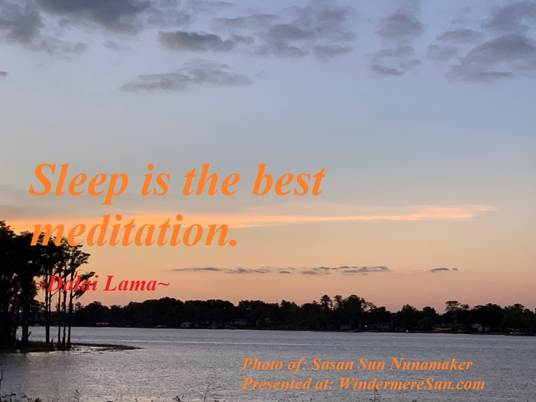 Quote of 6-8-2019, Sleep is the best meditation, quote of Dalai Lama, photo of Susan Sun Nunamaker final