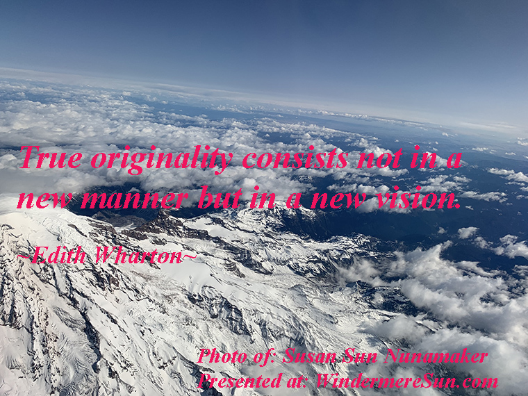 Quote of 11-09-2019, True originality consists not in a new manner but in a new vision, quote of edith wharton, photo of susan sun nunamaker final