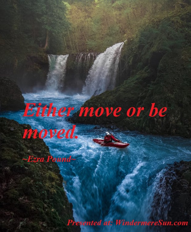 Quote of 5-23-2020, either move or be moved, quote of ezra pound, pexels-photo-1761282 final