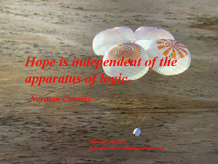 Quote of 5-30-2020, Hope is independent of the apparatus of logic, quote of Norman Cousins final