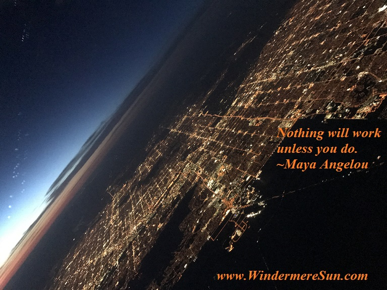 Nothing will work unless you do, quote of Maya Angelou, photo by Susan Sun Nunamaker final