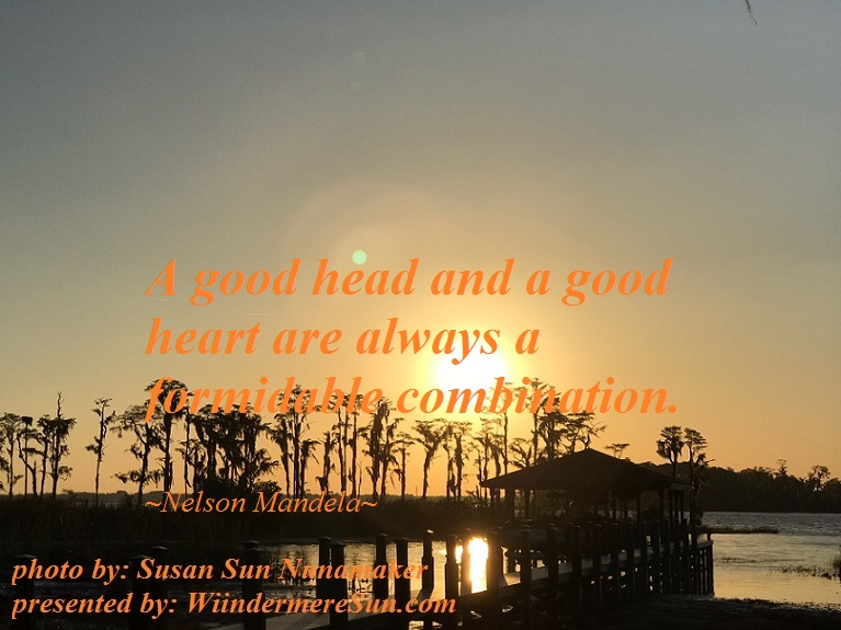 Quote of 3-17-2018, A good head and a good heart....,quote of Nelson Mandela,Trees by the dock final