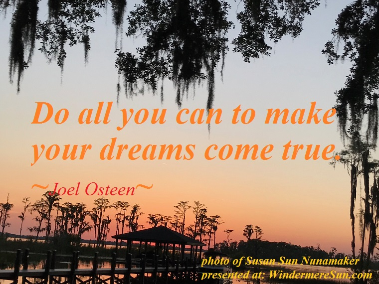 quote of 04-21-2018, Do All You Can To Make Your Dreams Come True, quote of Joel Osteen, photo of susan sun nunamaker final