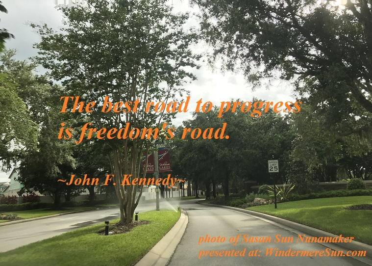 quote of 7-28-2018, the best road to progress is freedom's road, quote of John F. Kennedy, photo of Susan Sun Nunamaker final