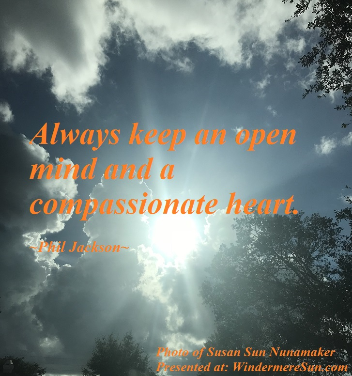 Quote of 09-08-2018, Always keep an open mind and a compassionate heart, quote of Phil Jackson, photo of Susan Sun Nunamaker final