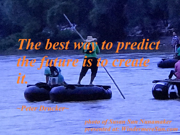 quote of 10-20-2018, the best way to predict the future is to create it, quote of peter drucker, photo of susan sun nunamaker, refugee coming to USA via boat final