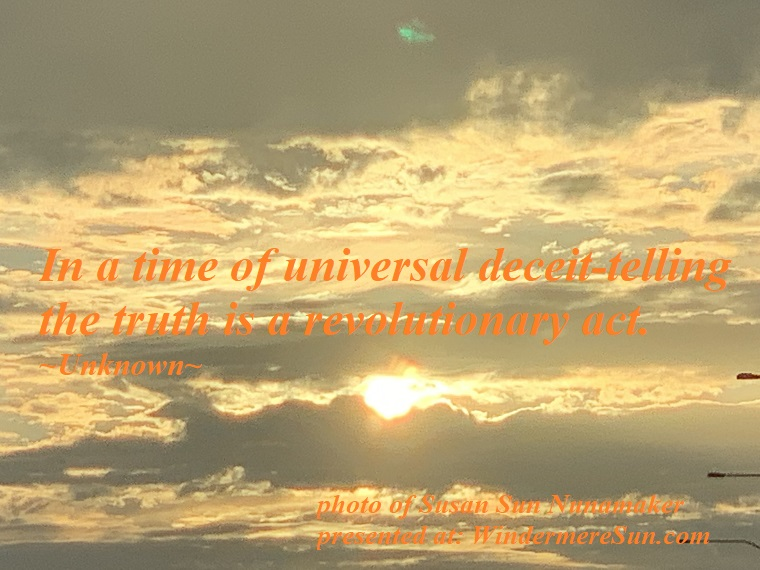 Quote of 03-02-2019, In a time of universal deceit, telling the truth is a revolutionary act, quote of Unknown, photo of Susan Sun Nunamaker final