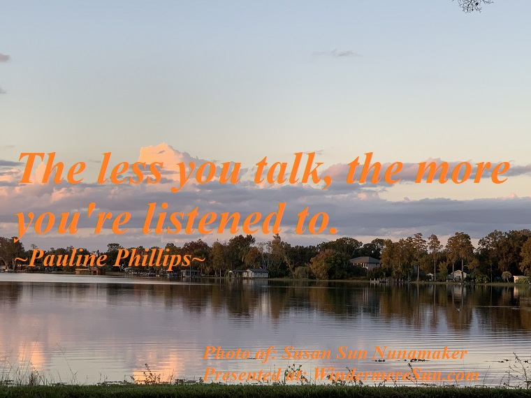 Quote of 12-28-2019, The less you talk, the more you're listened to, quote of Pauline Phillips, photo of Susan Sun Nunamaker final