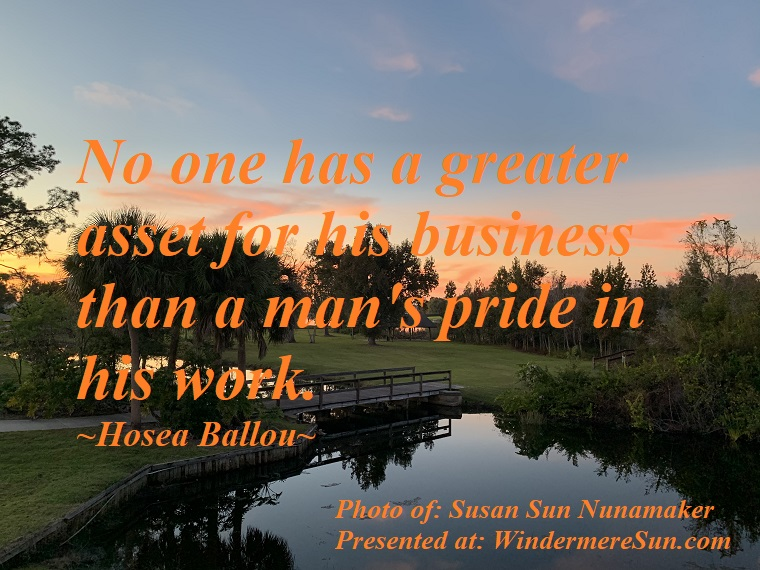 quote of 12-21-2019, No one has a greater asset for his business than a man's pride in his work, quote of Hosea Ballou, photo of Susan Sun Nunamaker final
