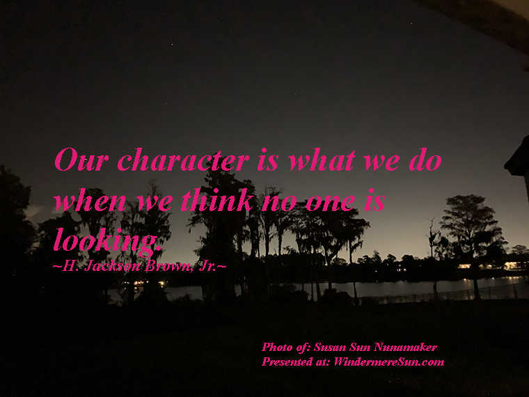 Quote of 1-11-2020, our character is what we do when we think no one is looking, quote of H. Jackson Brown Jr., photo of Susan Sun Nunamaker final